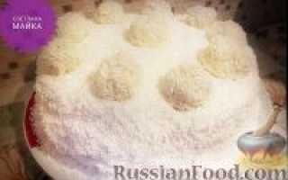 Как сделать торт рафаэлло